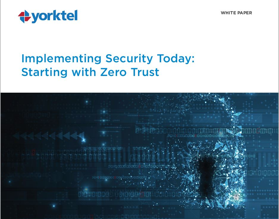 2021-07-26 17_15_02-Yorktel - Implementing Security Today - Starting with Zero Trust Whitepaper.pdf